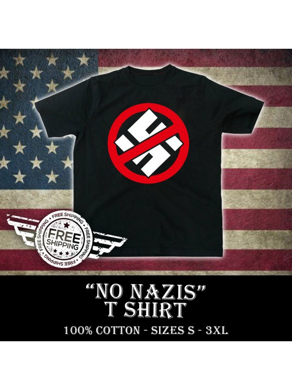 No Nazis T Shirt - Anti Nazi Tee - Anti Antifa T Shirt
